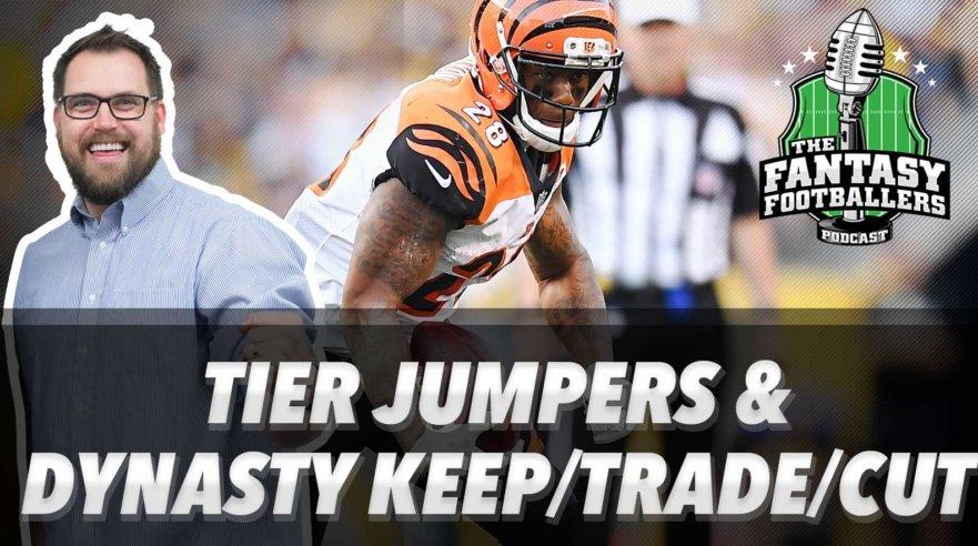 Tier Jump Candidates + Dynasty Keep/Trade/Cut - Ep. #529