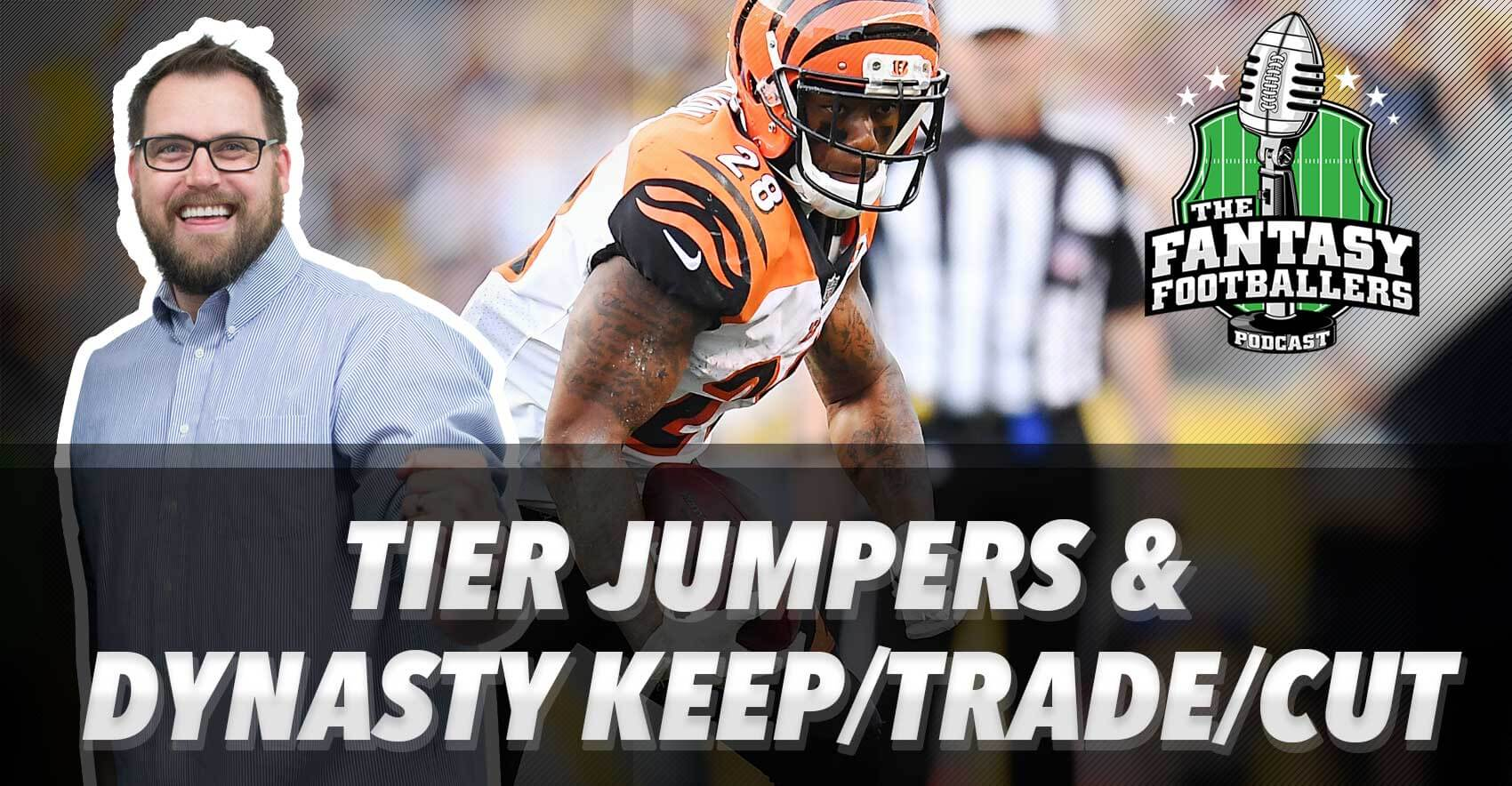 Tier Jump Candidates + Dynasty Keep/Trade/Cut - Ep. #529