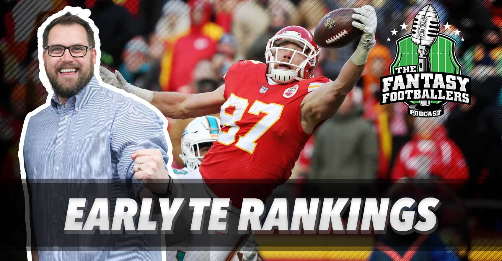 Early TE Rankings - Ep. #540
